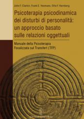 Psicoterapia psicodinamica dei disturbi di personalità: un approccio basato sulle relazioni oggettuali