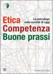 Etica Competenza Buone prassi Lo psicologo nella società di oggi