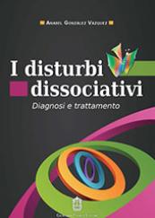 I disturbi dissociativi Diagnosi e trattamento
