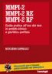 MMPI-2, MMPI-2 RE e MMPI-2 RF Guida pratica all'uso dei test in ambito clinico e giuridico-peritale
