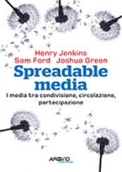 Spreadable media I media tra condivisione, circolazione, partecipazione