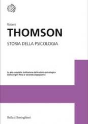 Storia della psicologia La più completa trattazione della storia psicologica dalle origini fino al secondo dopoguerra