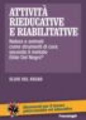 Attività rieducative e riabilitative. Natura e animali come strumenti di cura secondo il metodo Elide Del Negro