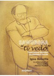 """Sawubona """"ti vedo"""". Conversazione (postuma) con Gianfranco Cecchin"""