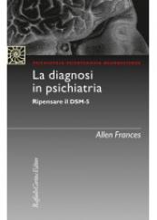 la diagnosi in psichiatria. Ripensare il DSM-5