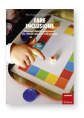 Fare inclusione Strumenti didattici autocostruiti per attività educative e di sostegno
