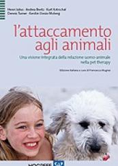 L'attaccamento agli animali Una visione integrata della relazione uomo-animale nella pet therapy