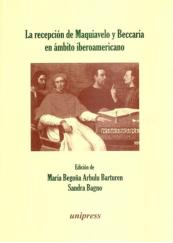 La recepcion de Maquiavelo y Beccaria en ambito iberoamericano