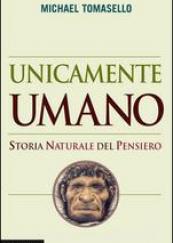 Unicamente umano Storia naturale del pensiero