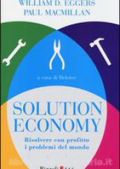 Solution economy. Risolvere con profitto i problemi del mondo