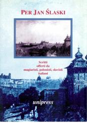 Per Jan Slaski. Scritti offerti da magiaristi, polonisti, slavisti, italiani