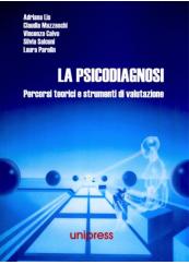La psicodiagnosi. Percorsi teorici e strumenti di valutazione