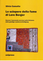 Lo sciopero della fame di Lore Berger. Narrare l'anoressia nervosa nella Svizzera della geistige Landesverteidigung