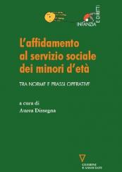 L'affidamento al servizio sociale dei minori d'età Tra norme e prassi operative