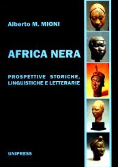 Africa nera. Prospettive storiche, linguistiche e letterarie