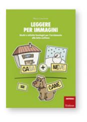 Leggere per immagini Giochi e attività fonologici per l'avviamento alla letto-scrittura