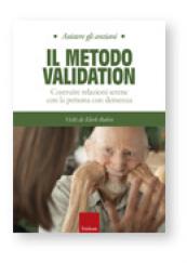 Assistere gli anziani Il metodo Validation