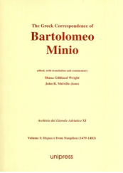 The Greek Correspondence of Bartolomeo Minio. Volume 1: Dispacci from Nauplion (1479-1483)