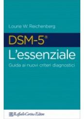 DSM-5® L'essenziale Guida ai nuovi criteri diagnostici