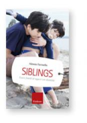 Siblings Essere fratelli di ragazzi con disabilità
