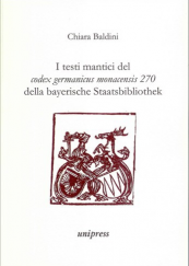 I testi mantici del codex germanicus monacensis 270 della bayerische Staatsbibliothek