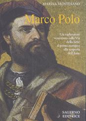 Marco Polo Un esploratore veneziano sulla Via della Seta
