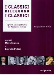 I classici rileggono i classici. I grandi autori di Weimar nel Novecento tedesco