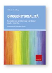 Omogenitorialità Famiglie con genitori gay o lesbiche: studi e ricerche