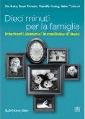 Dieci minuti per la famiglia Interventi sistemici in medicina di base