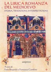 La lirica romanza del Medioevo. Storia, tradizioni, interpretazioni