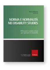 Norma e normalità nei disability studies Riflessioni e analisi critica per ripensare la disabilità