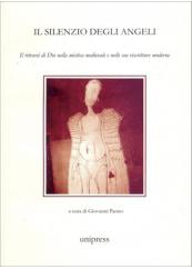 Il silenzio degli angeli. Il ritrarsi di Dio nella mistica medievale e nelle sue riscritture moderne