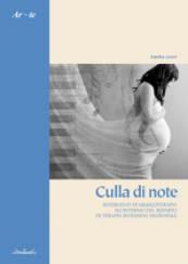Culla di note. Interventi di musicoterapia all'interno del reparto di Terapia Intensiva Neonatale