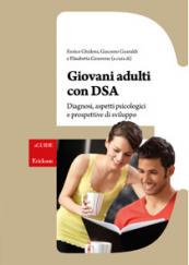 Giovani adulti con DSA Diagnosi, aspetti psicologici e prospettive di sviluppo