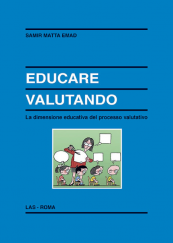 Educare valutando. La dimensione educativa del processo valutativo