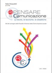 Ripensare la Comunicazione. Le teorie, le tecniche, le didattiche