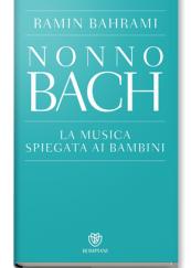 Nonno Bach. La musica spiegata ai bambini