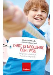L'arte di negoziare con i figli. Dal genitore «bancomat» al genitore competente