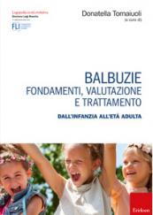 Balbuzie Fondamenti, valutazione e trattamento dall'infanzia all'età adulta