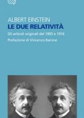 Le due relatività. Gli articoli del 1905 e 1916