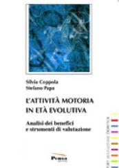L'attività motoria in età evolutiva Analisi dei benefici e strumenti di valutazione