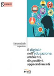 Il digitale nell'educazione: ambienti, dispositivi, apprendimenti