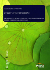 Corpo ed emozioni Prospettive educative per la valorizzazione delle espressioni personali