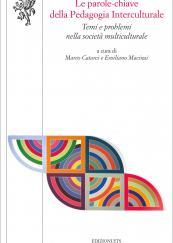 Le parole-chiave della Pedagogia Interculturale Temi e problemi nella società multiculturale
