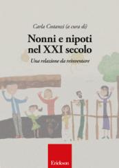 Nonni e nipoti nel XXI secolo Una relazione da reinventare