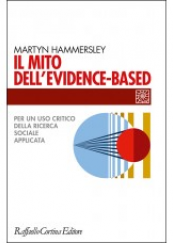 Il mito dell'evidence-based Per un uso critico della ricerca sociale applicata