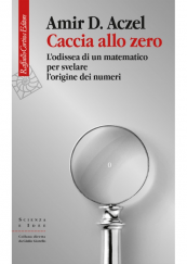 Caccia allo zero L'odissea di un matematico per svelare l'origine dei numeri