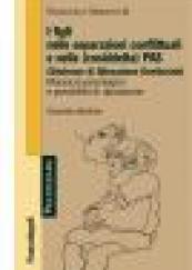 I figli nelle separazioni conflittuali e nella (cosidetta) PAS (Sindrome di Alienazione Genitoriale)