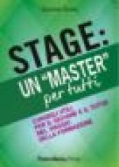 """Stage: un """"Master"""" per tutti. Consigli utili per il giovane e il tutor nel viaggio della formazione"""