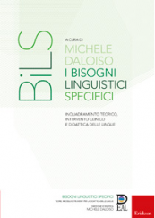 I Bisogni Linguistici Specifici Inquadramento teorico, intervento clinico e didattica delle lingue